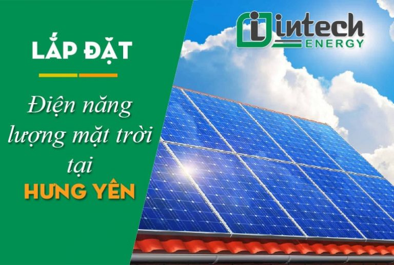 Lắp đặt điện năng lượng mặt trời tại Hưng Yên