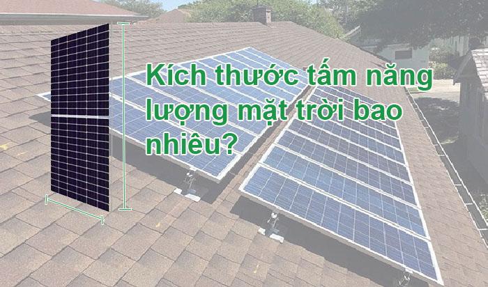 Kích thước tấm năng lượng mặt trời bao nhiêu?